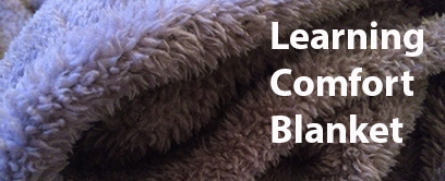 Learning comfort blanket